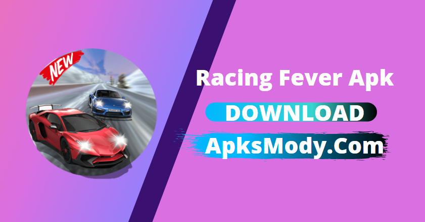 Racing Fever Mod Apk v1.80.0 (MOD, Unlimited Money) free on Android 2021