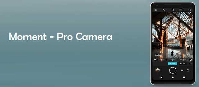Moment Pro Camera APK v3.2.2 (Paid) for Android Download 2021