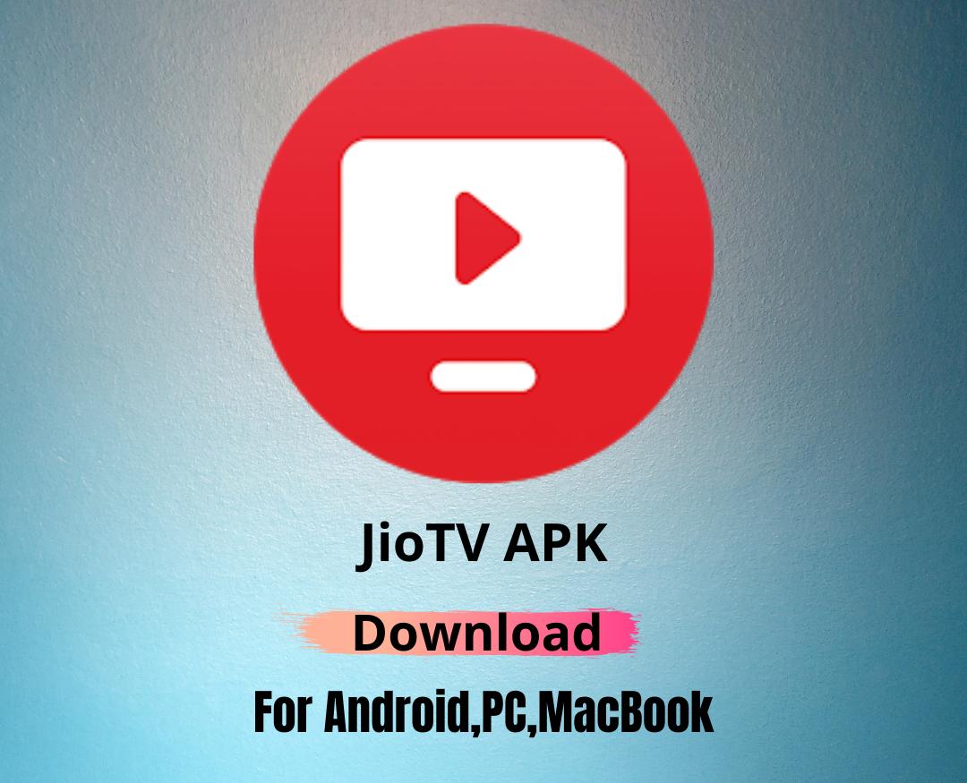 Jio Tv APK v6.0.7 Download For Android And ios 2021